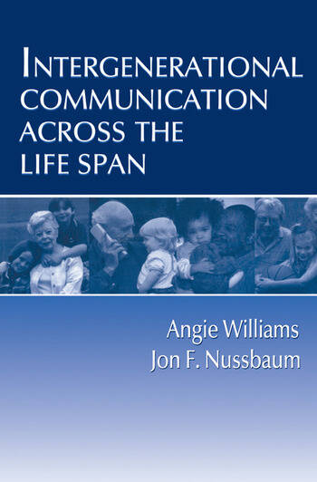 Intergenerational Communication Across the Life Span book cover