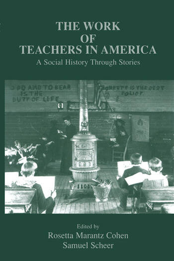 The Work of Teachers in America A Social History Through Stories book cover