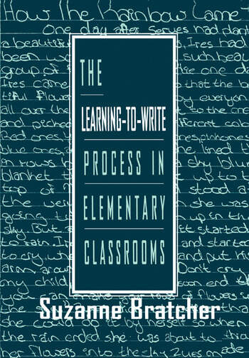 The Learning-to-write Process in Elementary Classrooms book cover
