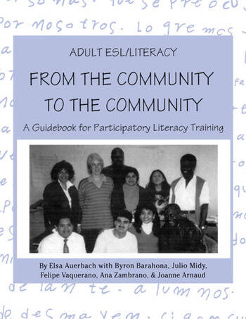 Adult ESL/Literacy From the Community to the Community A Guidebook for Participatory Literacy Training book cover
