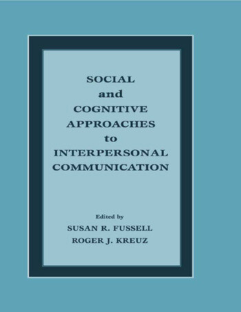 Social and Cognitive Approaches to Interpersonal Communication book cover