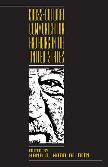 Cross-cultural Communication and Aging in the United States book cover