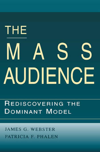 The Mass Audience Rediscovering the Dominant Model book cover