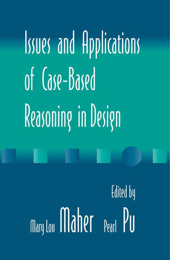 Issues and Applications of Case-Based Reasoning to Design book cover