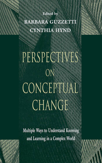 Perspectives on Conceptual Change Multiple Ways to Understand Knowing and Learning in a Complex World book cover