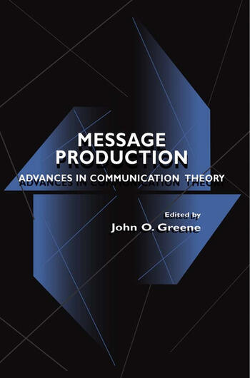 Message Production Advances in Communication Theory book cover