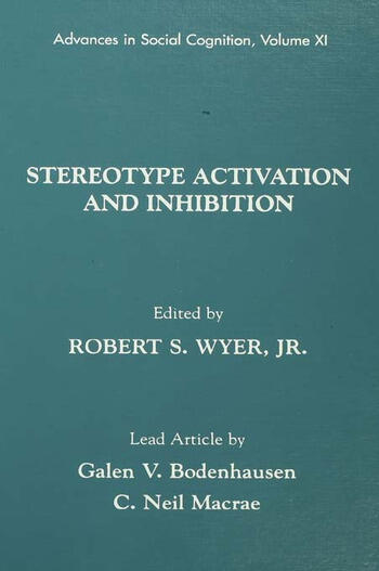 Stereotype Activation and Inhibition Advances in Social Cognition, Volume XI book cover
