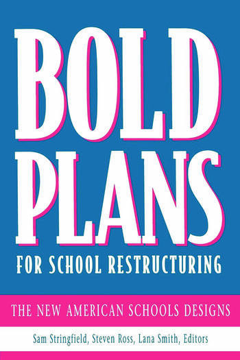 Bold Plans for School Restructuring The New American Schools Designs book cover