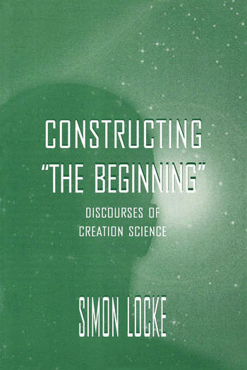 Constructing the Beginning Discourses of Creation Science book cover