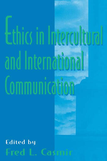 Ethics in intercultural and international Communication book cover