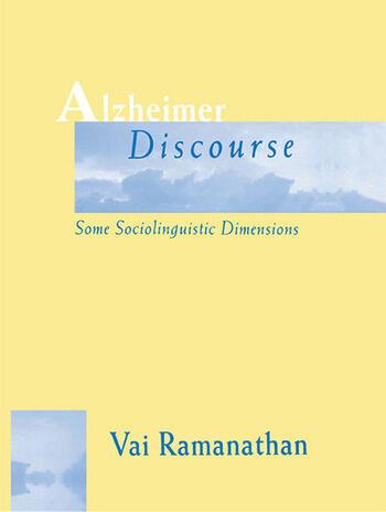 Alzheimer Discourse Some Sociolinguistic Dimensions book cover