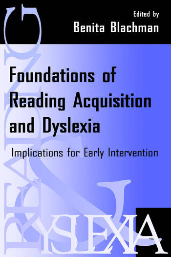 Foundations of Reading Acquisition and Dyslexia Implications for Early Intervention book cover