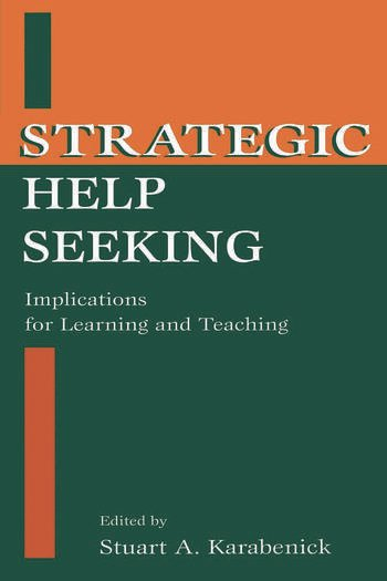 Strategic Help Seeking Implications for Learning and Teaching book cover