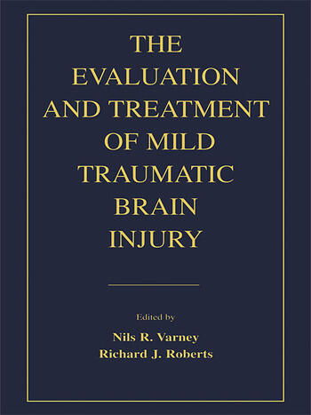 The Evaluation and Treatment of Mild Traumatic Brain Injury book cover