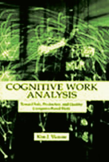 Cognitive Work Analysis Toward Safe, Productive, and Healthy Computer-Based Work book cover