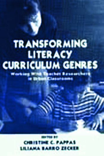 Transforming Literacy Curriculum Genres Working With Teacher Researchers in Urban Classrooms book cover