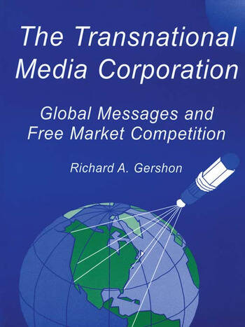 The Transnational Media Corporation Global Messages and Free Market Competition book cover