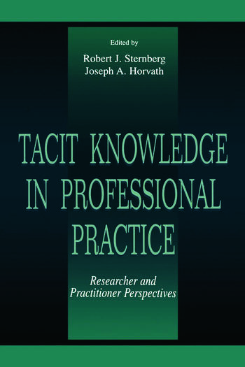 Tacit Knowledge in Professional Practice Researcher and Practitioner Perspectives book cover
