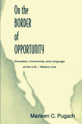 On the Border of Opportunity Education, Community, and Language at the U.s.-mexico Line book cover