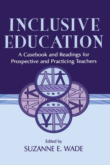 Inclusive Education A Casebook and Readings for Prospective and Practicing Teachers book cover