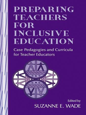 Preparing Teachers for Inclusive Education Case Pedagogies and Curricula for Teacher Educators book cover
