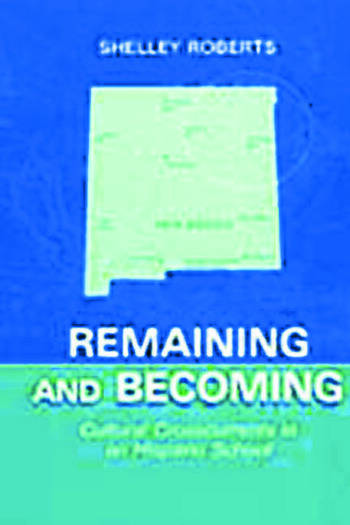 Remaining and Becoming Cultural Crosscurrents in An Hispano School book cover