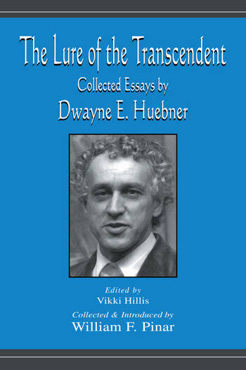 The Lure of the Transcendent Collected Essays By Dwayne E. Huebner book cover