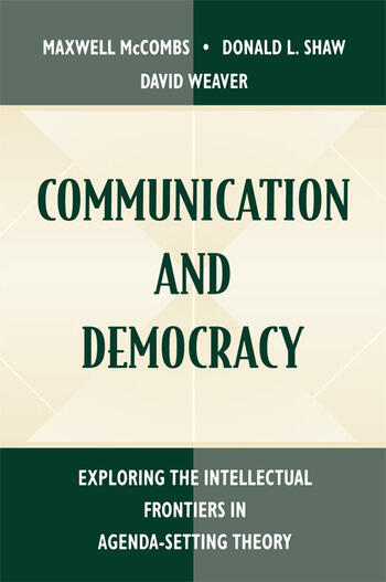 Communication and Democracy Exploring the intellectual Frontiers in Agenda-setting theory book cover
