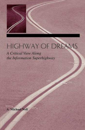 Highway of Dreams A Critical View Along the Information Superhighway book cover