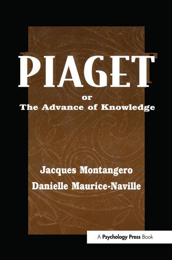 Piaget Or the Advance of Knowledge An Overview and Glossary book cover