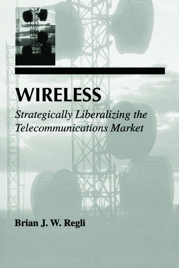 Wireless Strategically Liberalizing the Telecommunications Market book cover