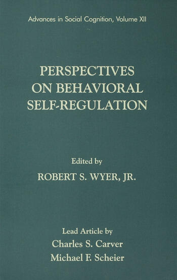 Perspectives on Behavioral Self-Regulation Advances in Social Cognition, Volume XII book cover