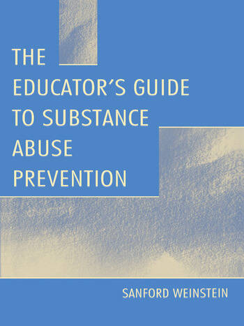 The Educator's Guide To Substance Abuse Prevention book cover