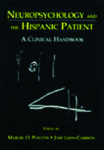 Neuropsychology and the Hispanic Patient A Clinical Handbook book cover