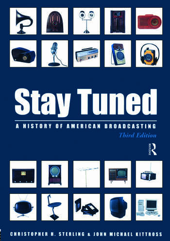Stay Tuned A History of American Broadcasting book cover