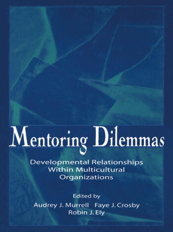 Mentoring Dilemmas Developmental Relationships Within Multicultural Organizations book cover