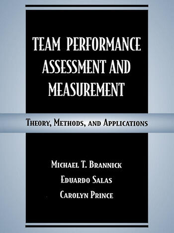 Team Performance Assessment and Measurement Theory, Methods, and Applications book cover