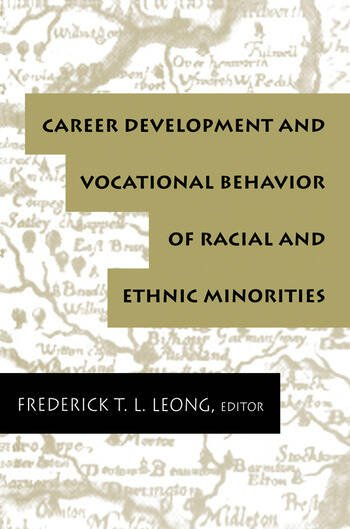 Career Development and Vocational Behavior of Racial and Ethnic Minorities book cover