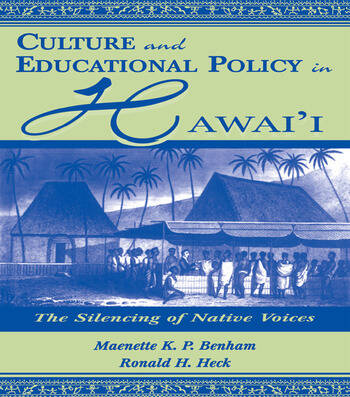 Culture and Educational Policy in Hawai'i The Silencing of Native Voices book cover