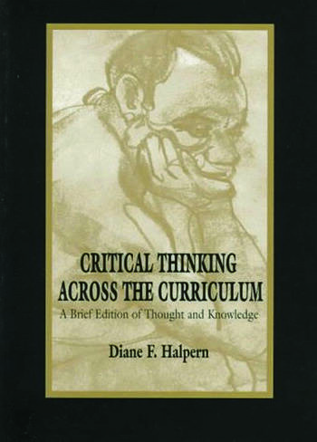 Critical Thinking Across the Curriculum A Brief Edition of Thought & Knowledge book cover