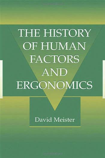 The History of Human Factors and Ergonomics book cover