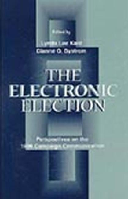 The Electronic Election Perspectives on the 1996 Campaign Communication book cover