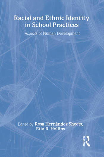 Racial and Ethnic Identity in School Practices Aspects of Human Development book cover