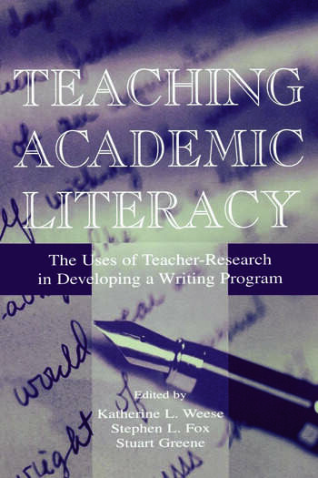 Teaching Academic Literacy The Uses of Teacher-research in Developing A Writing Program book cover