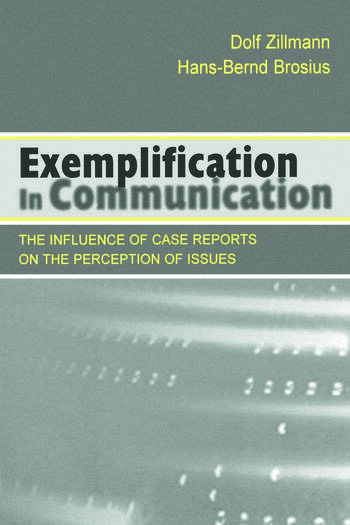 Exemplification in Communication the influence of Case Reports on the Perception of Issues book cover