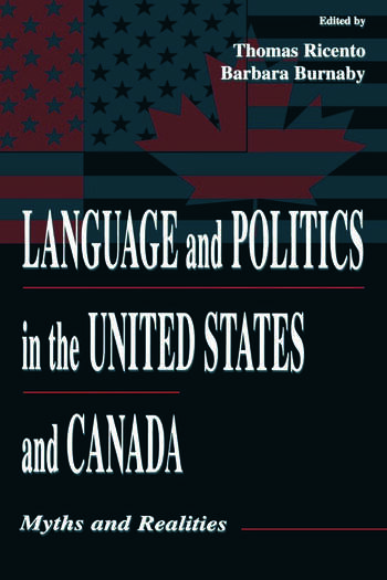 Language and Politics in the United States and Canada Myths and Realities book cover