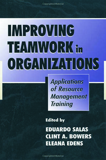 Improving Teamwork in Organizations Applications of Resource Management Training book cover