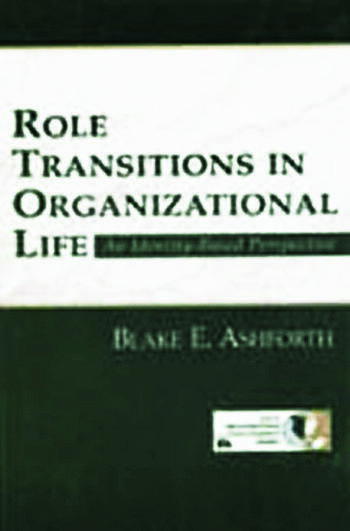 Role Transitions in Organizational Life An Identity-based Perspective book cover
