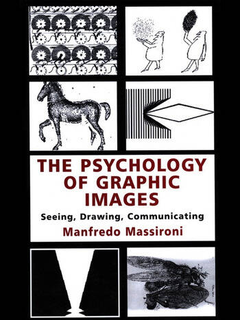 The Psychology of Graphic Images Seeing, Drawing, Communicating book cover