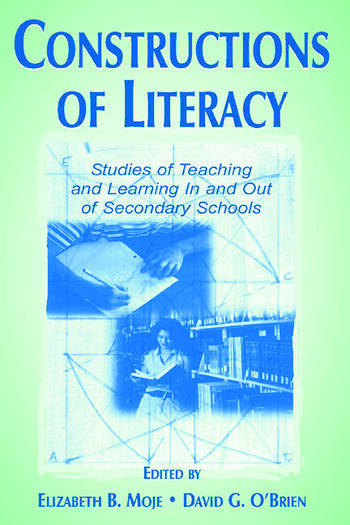 Constructions of Literacy Studies of Teaching and Learning in and Out of Secondary Classrooms book cover
